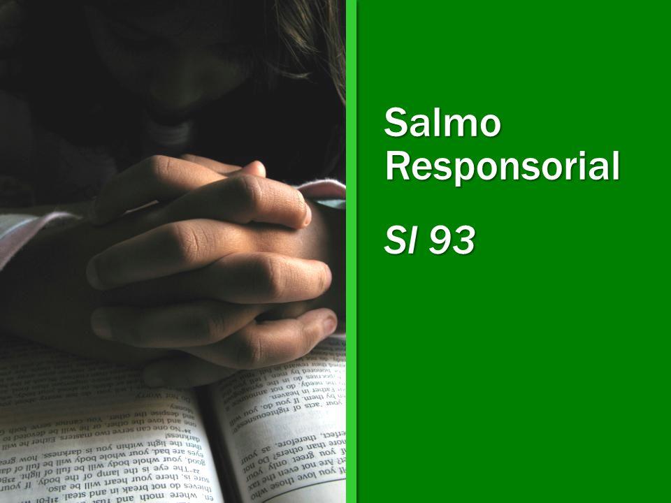 Salmo Responsorial Sl 93