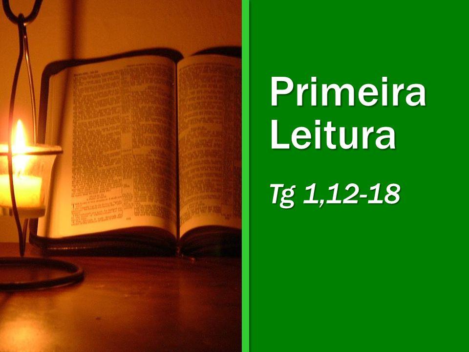 Primeira Leitura Tg 1,12-18