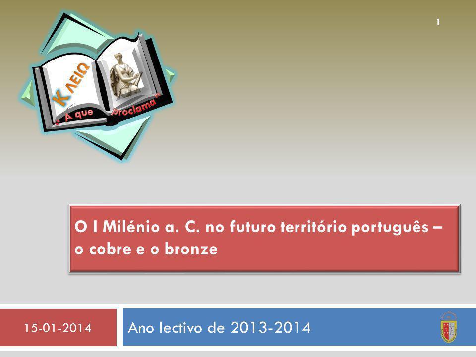 Ano lectivo de 2013-2014 15-01-2014 1 O I Milénio a.
