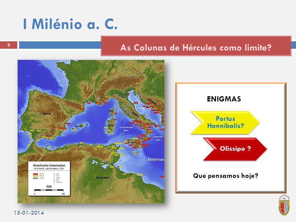 I Milénio a. C. 15-01-2014 3 As Colunas de Hércules como limite.