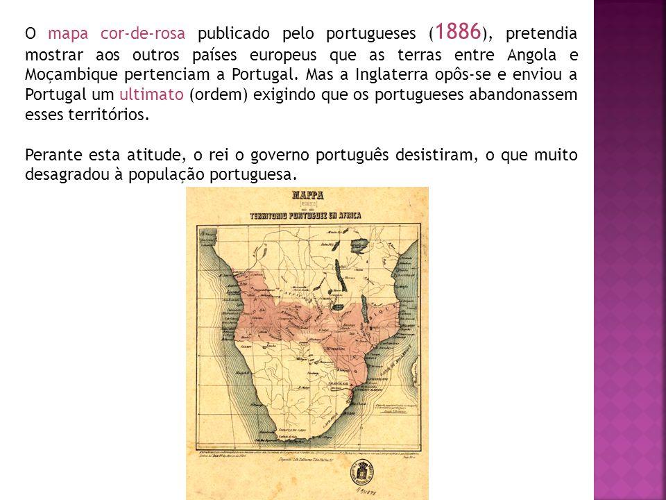 O mapa cor-de-rosa publicado pelo portugueses ( 1886 ), pretendia mostrar aos outros países europeus que as terras entre Angola e Moçambique pertencia