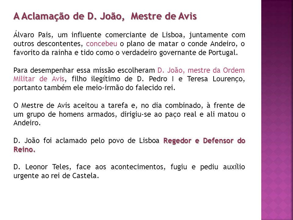 A Aclamação de D. João, Mestre de Avis Álvaro Pais, um influente comerciante de Lisboa, juntamente com outros descontentes, concebeu o plano de matar