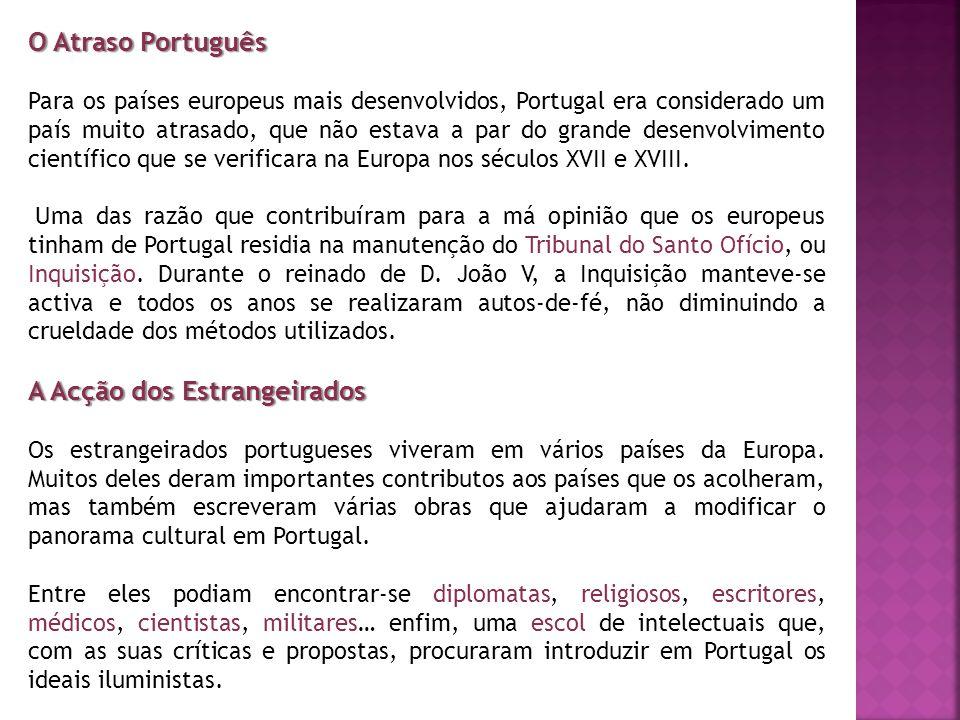 O Atraso Português Para os países europeus mais desenvolvidos, Portugal era considerado um país muito atrasado, que não estava a par do grande desenvo