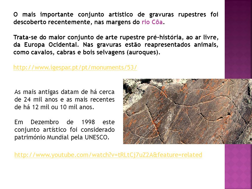 O mais importante conjunto artístico de gravuras rupestres foi descoberto recentemente, nas margens do rio Côa.