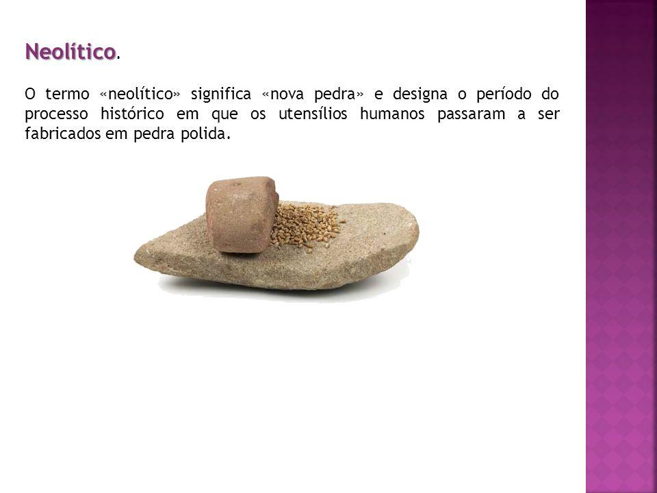 Neolítico Neolítico.
