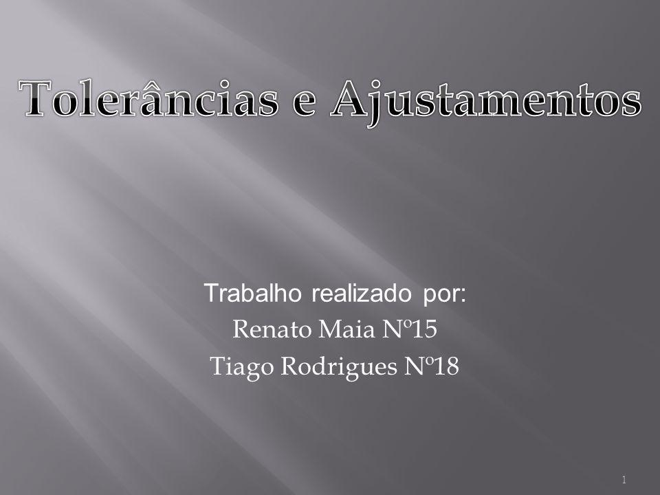 Trabalho realizado por: Renato Maia Nº15 Tiago Rodrigues Nº18 1