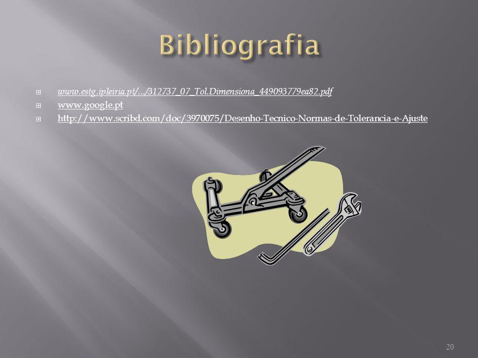 www.estg.ipleiria.pt/.../312737_07_Tol.Dimensiona_449093779ea82.pdf www.google.pt http://www.scribd.com/doc/3970075/Desenho-Tecnico-Normas-de-Toleranc