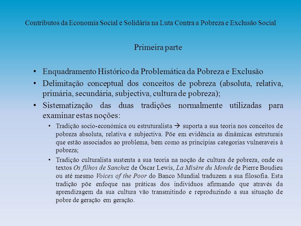 Contributos da Economia Social e Solidária na Luta Contra a Pobreza e Exclusão Social Primeira parte Enquadramento Histórico da Problemática da Pobrez