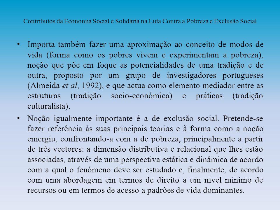 Contributos da Economia Social e Solidária na Luta Contra a Pobreza e Exclusão Social Importa também fazer uma aproximação ao conceito de modos de vid