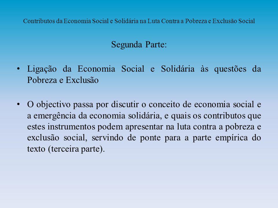 Contributos da Economia Social e Solidária na Luta Contra a Pobreza e Exclusão Social Segunda Parte: Ligação da Economia Social e Solidária às questõe