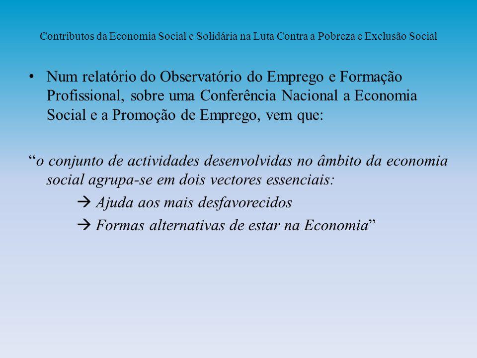Contributos da Economia Social e Solidária na Luta Contra a Pobreza e Exclusão Social Num relatório do Observatório do Emprego e Formação Profissional