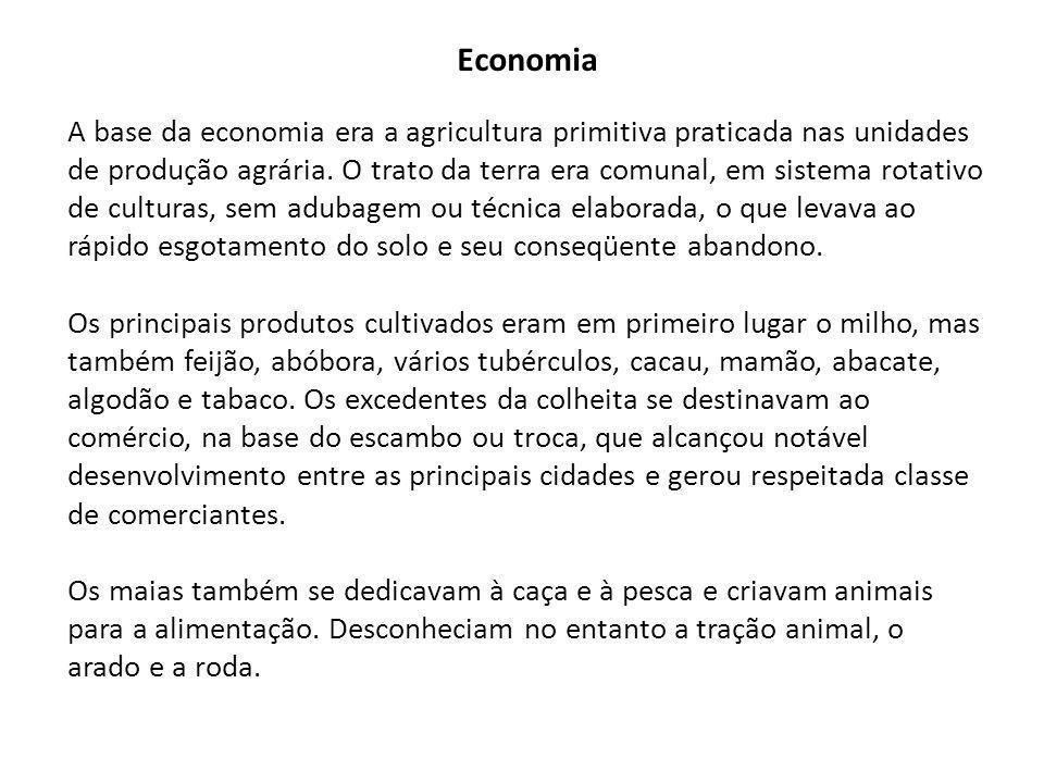 Economia A base da economia era a agricultura primitiva praticada nas unidades de produção agrária.