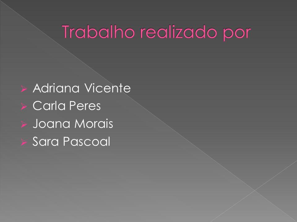 Adriana Vicente Carla Peres Joana Morais Sara Pascoal