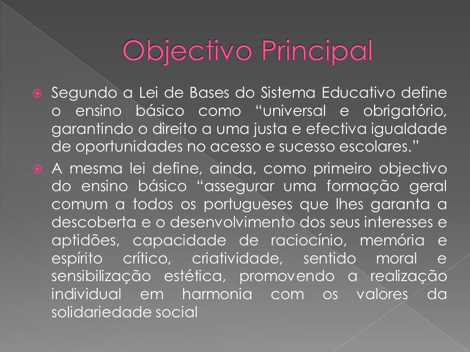 Segundo a Lei de Bases do Sistema Educativo define o ensino básico como universal e obrigatório, garantindo o direito a uma justa e efectiva igualdade