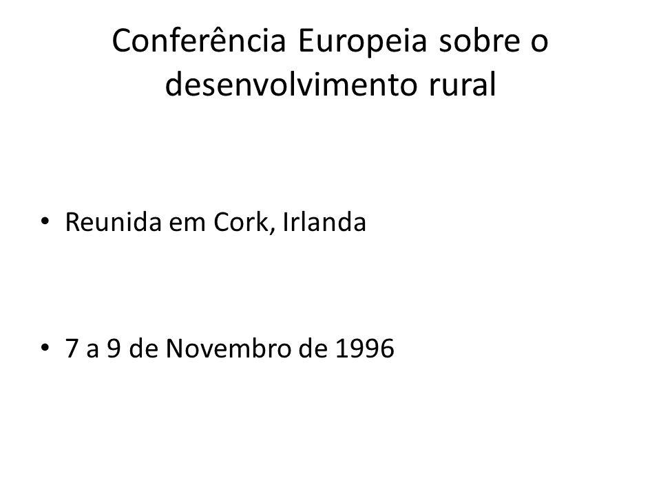 Conferência Europeia sobre o desenvolvimento rural Reunida em Cork, Irlanda 7 a 9 de Novembro de 1996