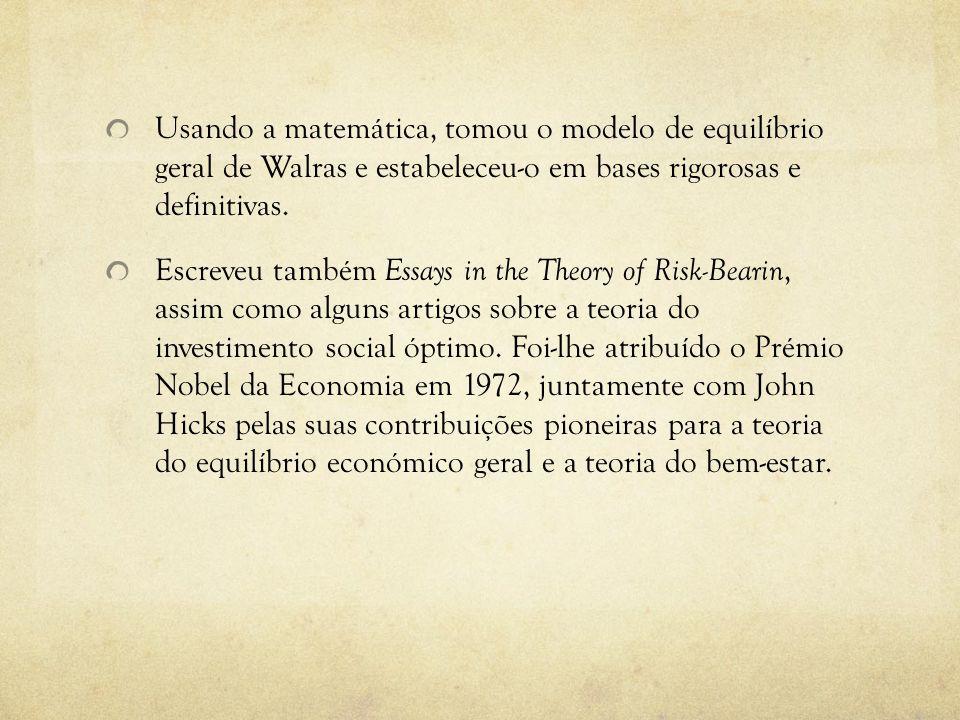 Usando a matemática, tomou o modelo de equilíbrio geral de Walras e estabeleceu-o em bases rigorosas e definitivas. Escreveu também Essays in the Theo