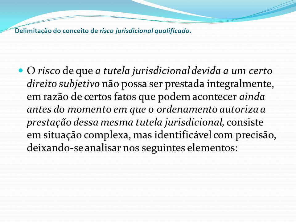 Delimitação do conceito de risco jurisdicional qualificado (cont).