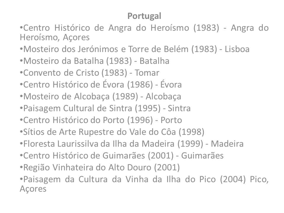 Portugal Centro Histórico de Angra do Heroísmo (1983) - Angra do Heroísmo, Açores Mosteiro dos Jerónimos e Torre de Belém (1983) - Lisboa Mosteiro da