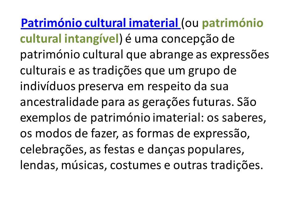Património cultural imaterial (ou património cultural intangível) é uma concepção de património cultural que abrange as expressões culturais e as trad