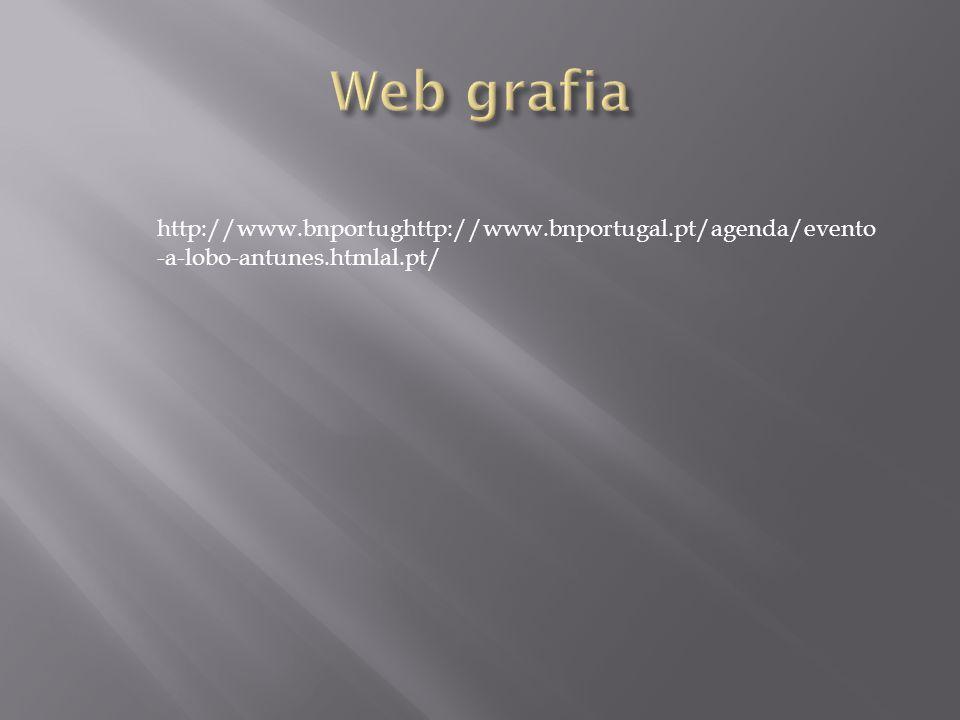 http://www.bnportughttp://www.bnportugal.pt/agenda/evento -a-lobo-antunes.htmlal.pt/