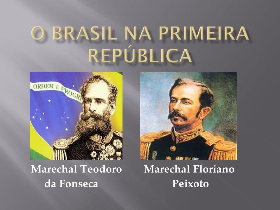 Marechal Teodoro Marechal Floriano da Fonseca Peixoto