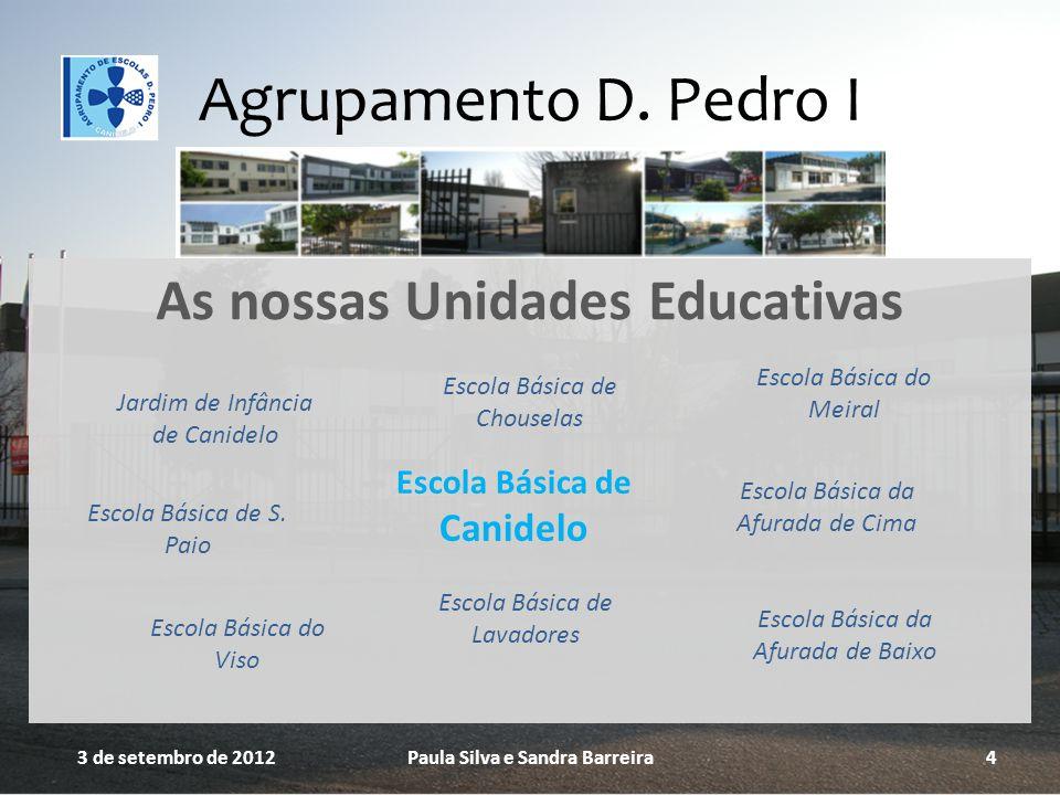 As nossas Unidades Educativas 3 de setembro de 2012Paula Silva e Sandra Barreira4 Escola Básica de Canidelo Escola Básica do Meiral Escola Básica da A
