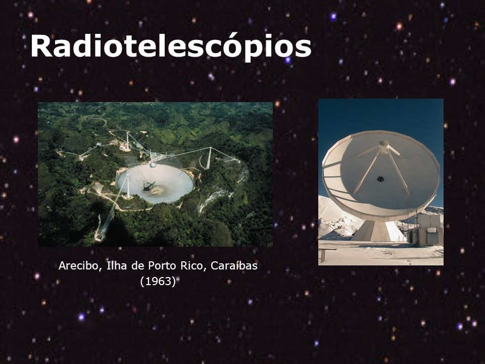 Radiotelescópios Arecibo, Ilha de Porto Rico, Caraíbas (1963)
