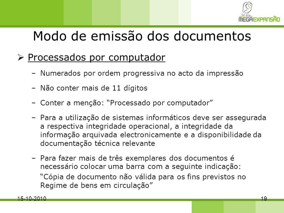 Modo de emissão dos documentos Processados por computador –Numerados por ordem progressiva no acto da impressão –Não conter mais de 11 dígitos –Conter