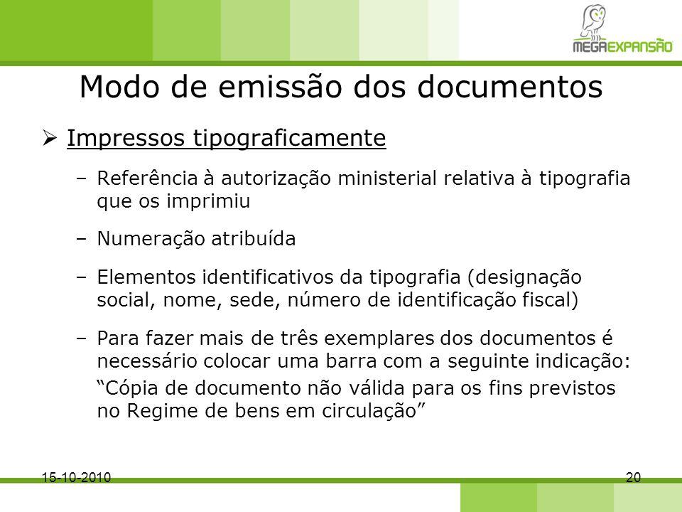 Modo de emissão dos documentos Impressos tipograficamente –Referência à autorização ministerial relativa à tipografia que os imprimiu –Numeração atrib