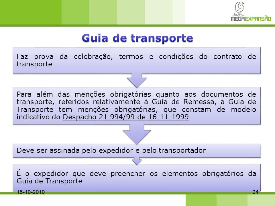 É o expedidor que deve preencher os elementos obrigatórios da Guia de Transporte Deve ser assinada pelo expedidor e pelo transportador Para além das m