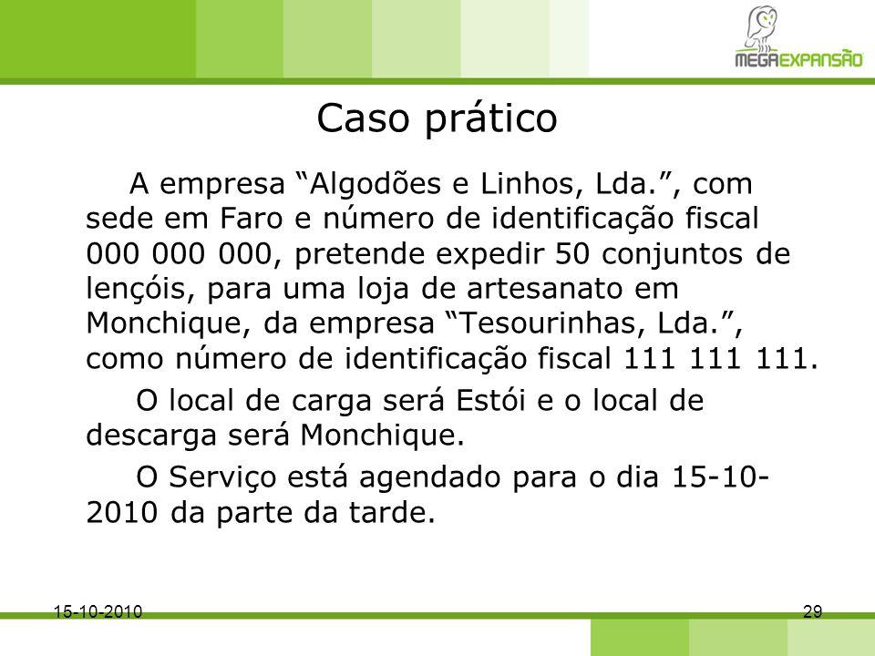 Caso prático A empresa Algodões e Linhos, Lda., com sede em Faro e número de identificação fiscal 000 000 000, pretende expedir 50 conjuntos de lençói