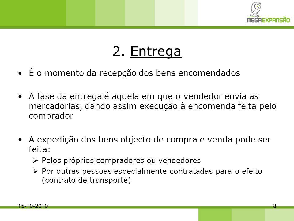 Os documentos utilizados são os seguintes: Guia de remessa Talão de recepção Guia de transporte 915-10-2010
