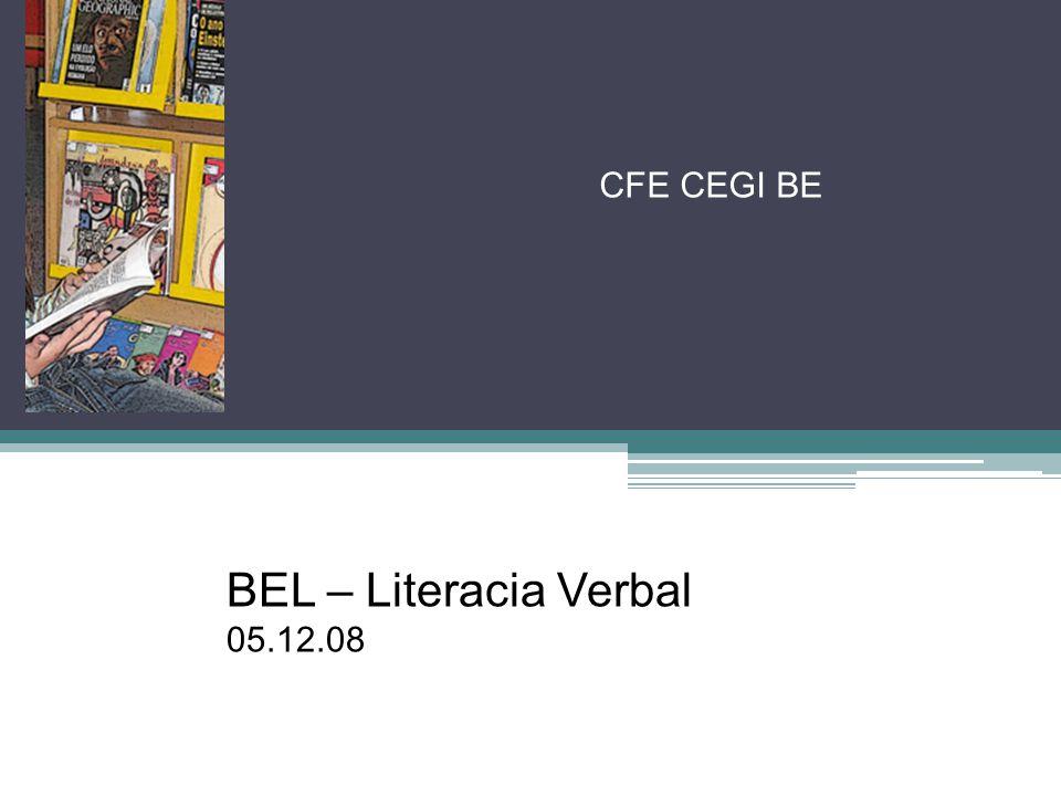 BEL – Literacia Verbal 05.12.08 CFE CEGI BE