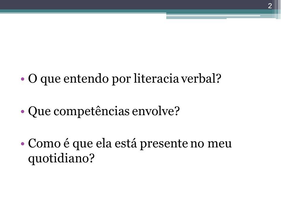 O que entendo por literacia verbal? Que competências envolve? Como é que ela está presente no meu quotidiano? 2