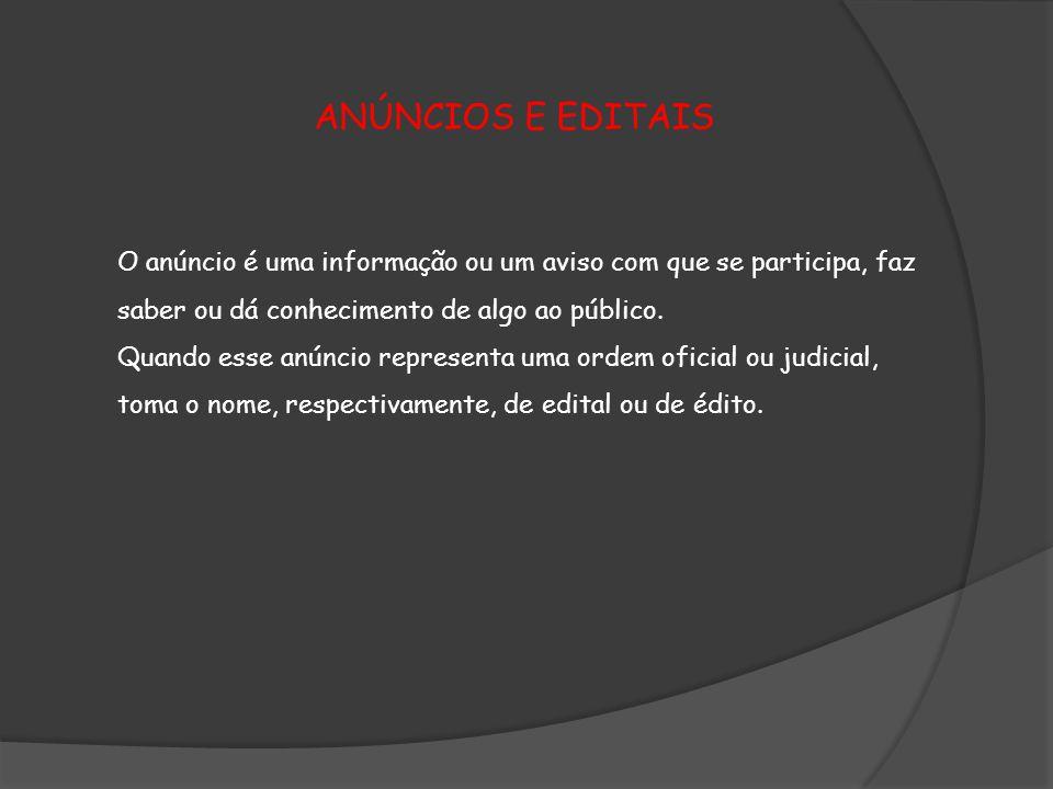 O anúncio é uma informação ou um aviso com que se participa, faz saber ou dá conhecimento de algo ao público.