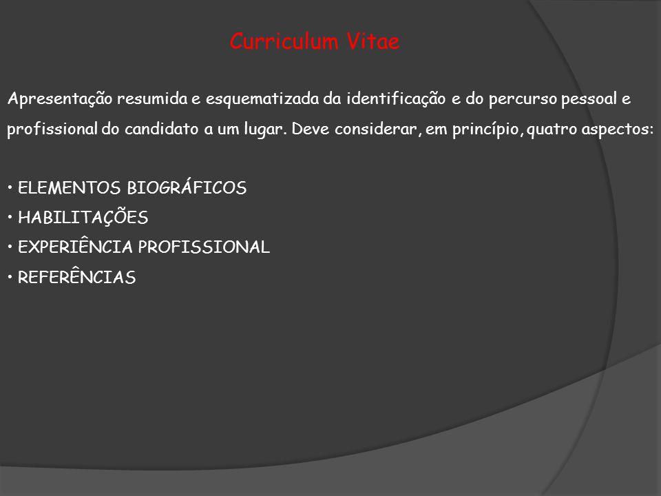 Apresentação resumida e esquematizada da identificação e do percurso pessoal e profissional do candidato a um lugar.