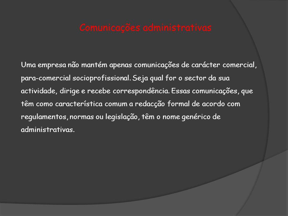 Uma empresa não mantém apenas comunicações de carácter comercial, para-comercial socioprofissional.