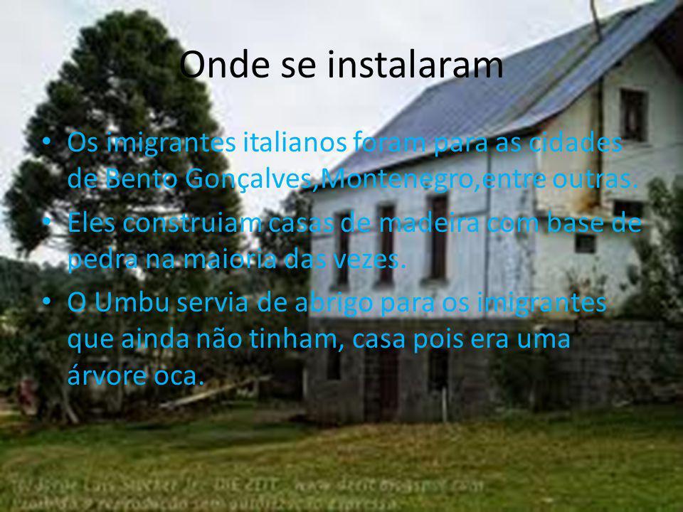 Onde se instalaram Os imigrantes italianos foram para as cidades de Bento Gonçalves,Montenegro,entre outras. Eles construiam casas de madeira com base