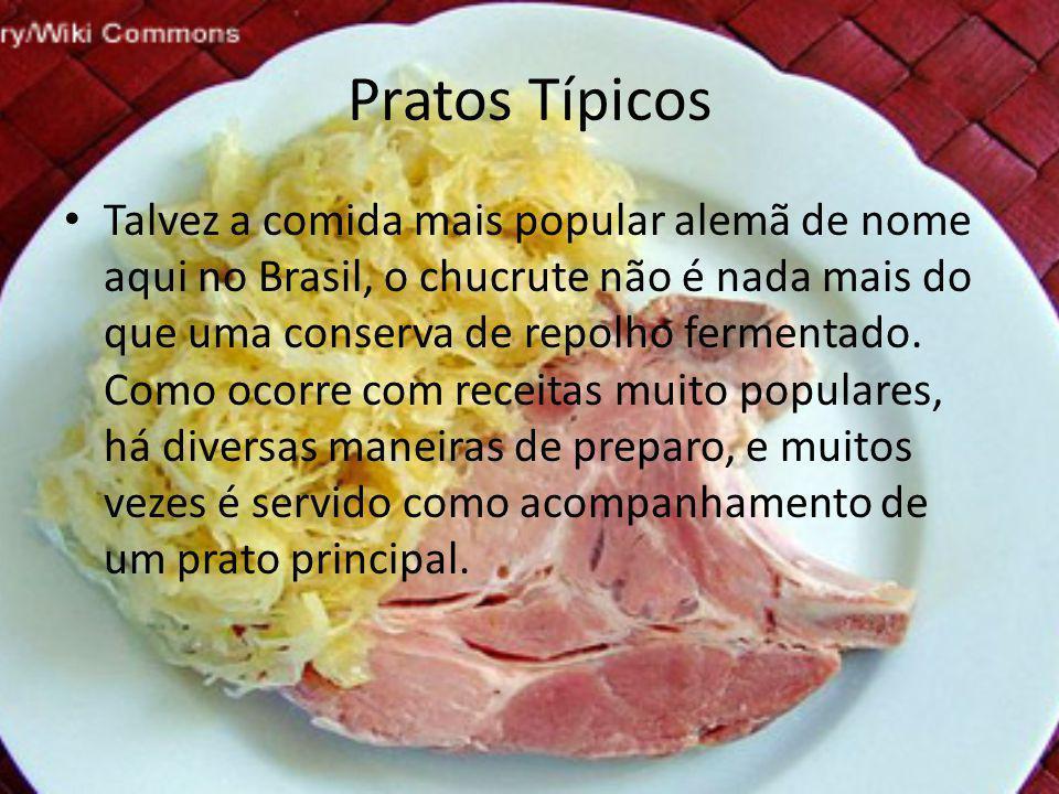 Pratos Típicos Talvez a comida mais popular alemã de nome aqui no Brasil, o chucrute não é nada mais do que uma conserva de repolho fermentado.