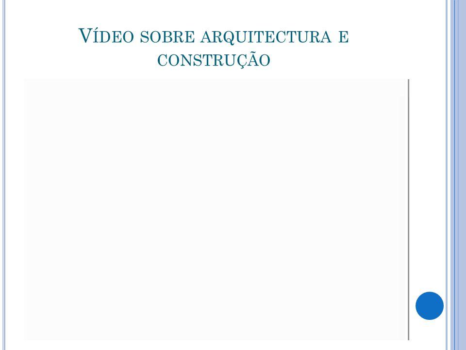 V ÍDEO SOBRE ARQUITECTURA E CONSTRUÇÃO