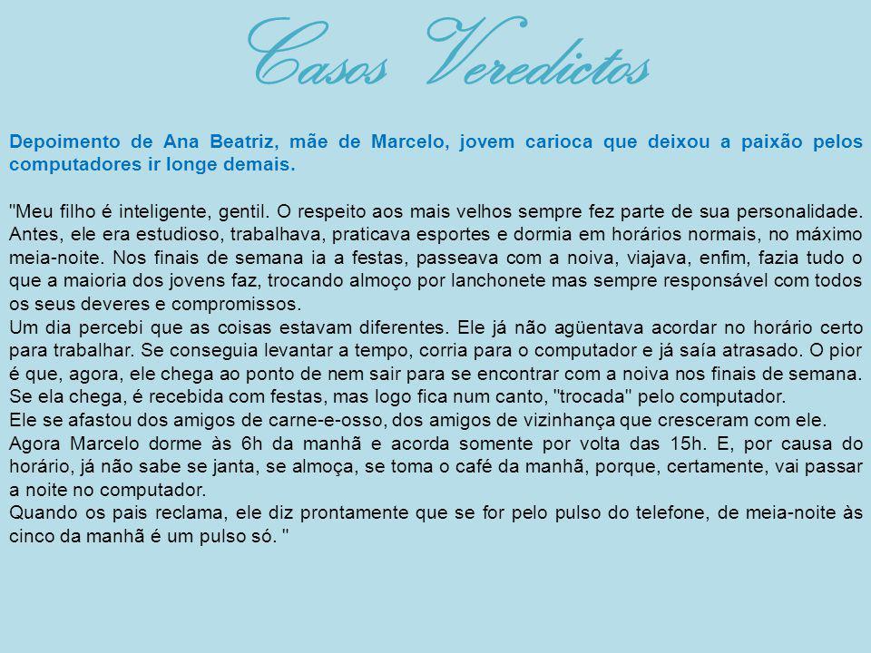 Depoimento de Ana Beatriz, mãe de Marcelo, jovem carioca que deixou a paixão pelos computadores ir longe demais.