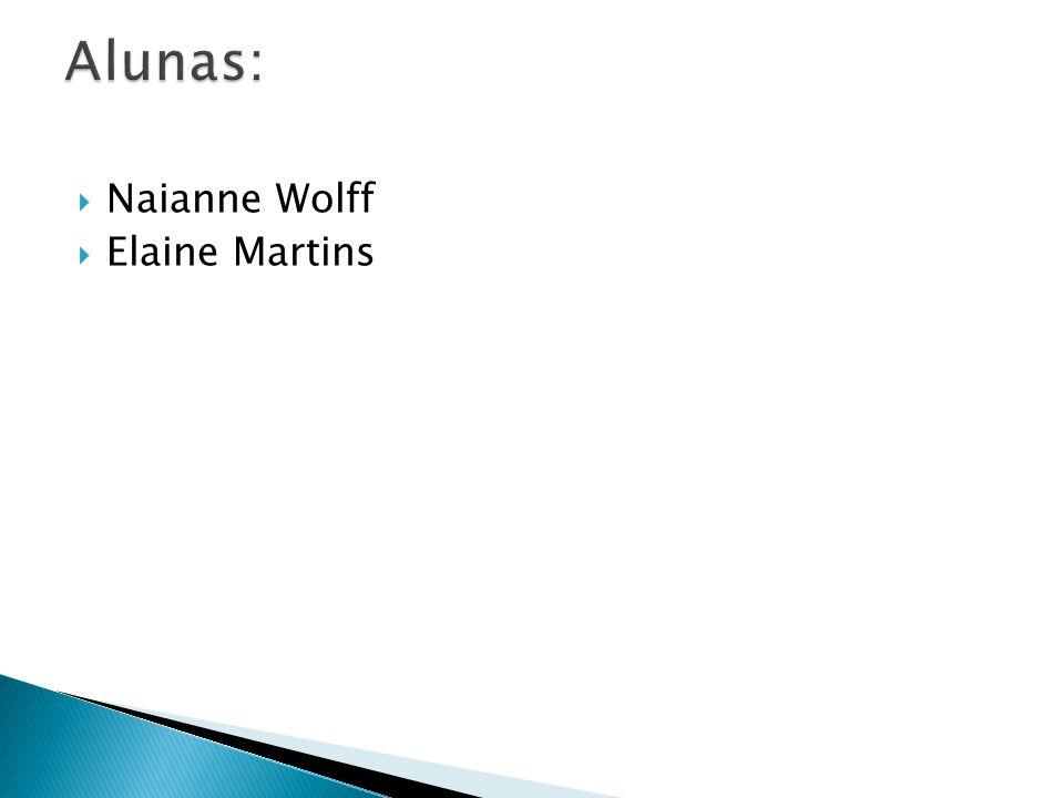 Naianne Wolff Elaine Martins