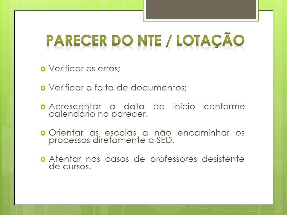 Verificar os erros; Verificar a falta de documentos; Acrescentar a data de início conforme calendário no parecer.