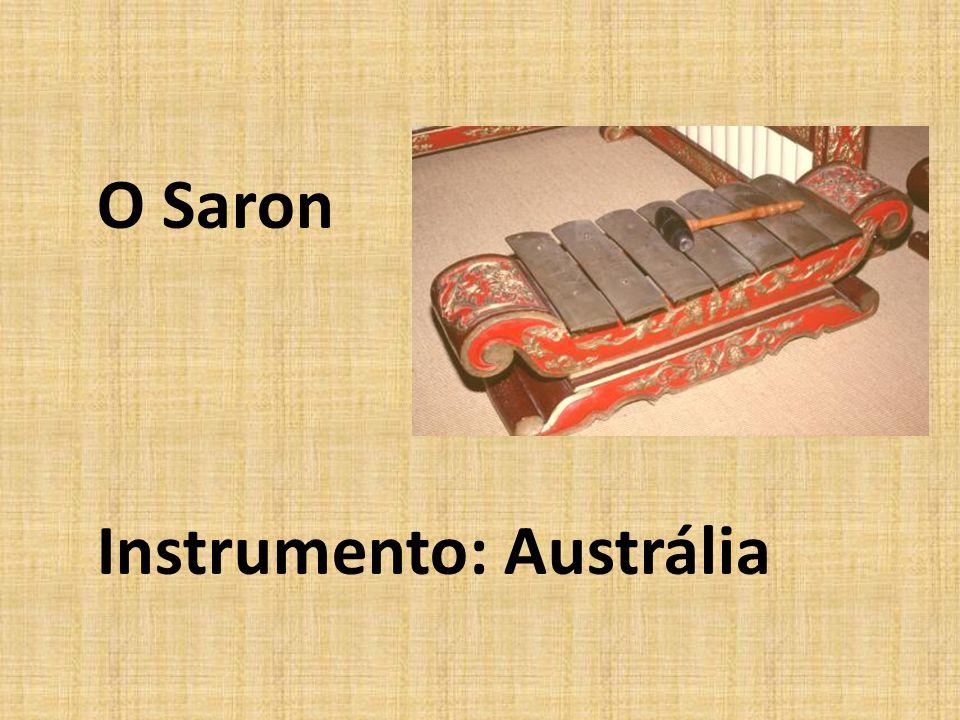 O Saron Instrumento: Austrália