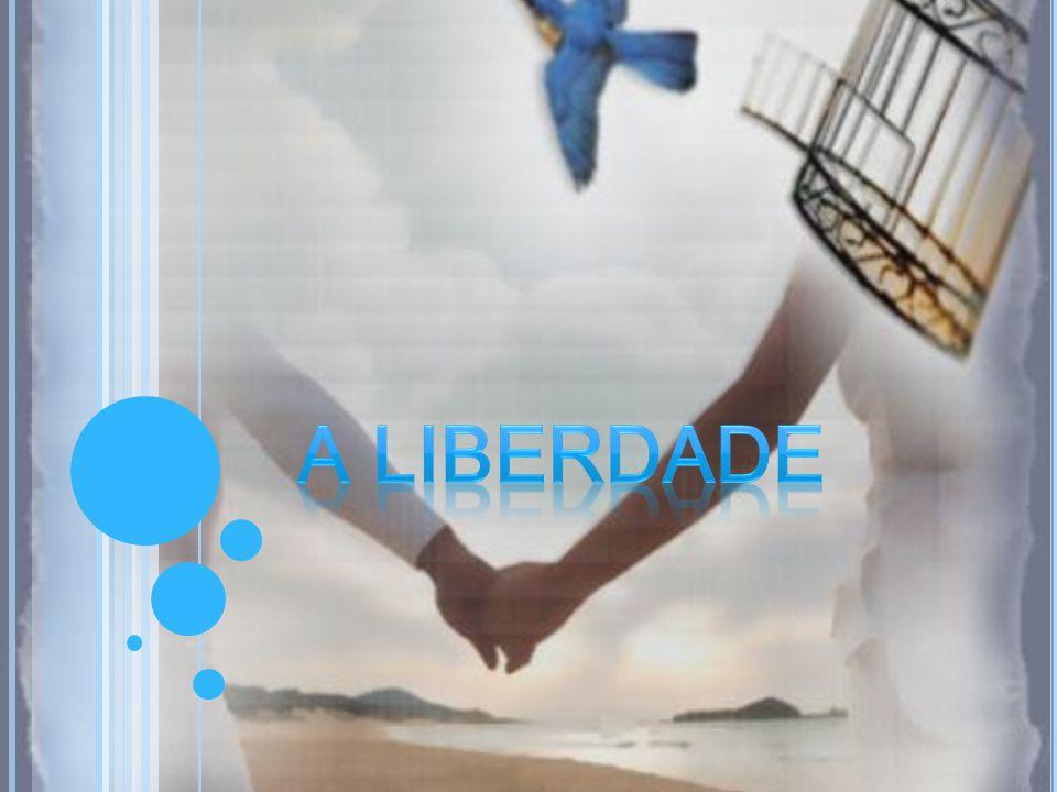 Neste trabalho vamos reflectir sobre a liberdade, um tema essencial a todo o ser humano.