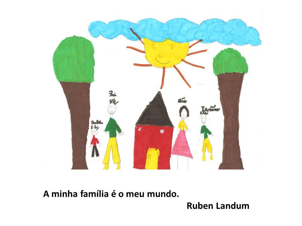 A minha família é o meu mundo. Ruben Landum