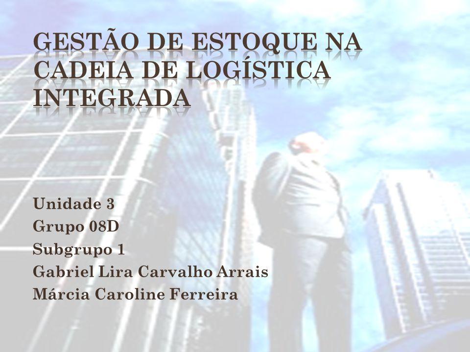 Unidade 3 Grupo 08D Subgrupo 1 Gabriel Lira Carvalho Arrais Márcia Caroline Ferreira