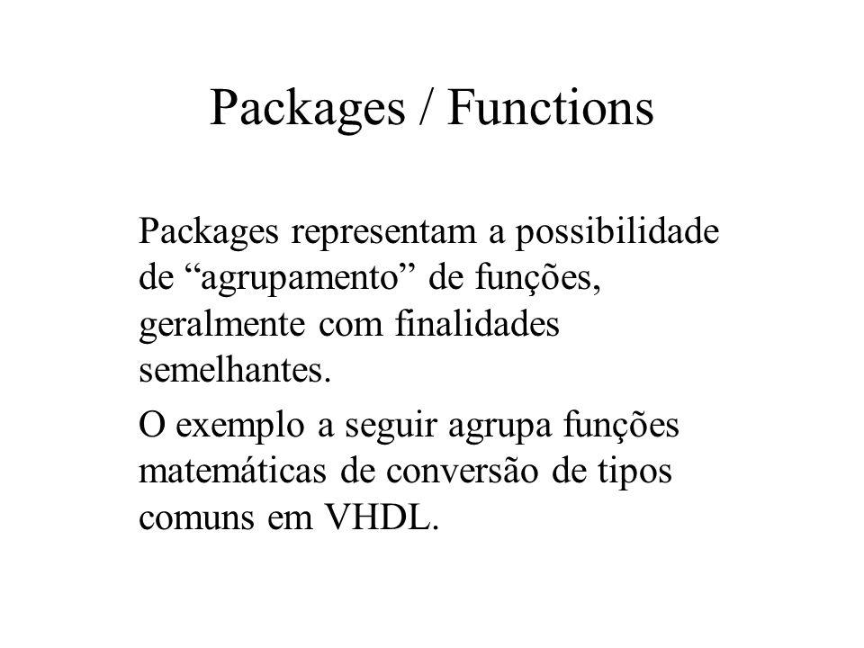 Packages / Functions Packages representam a possibilidade de agrupamento de funções, geralmente com finalidades semelhantes. O exemplo a seguir agrupa