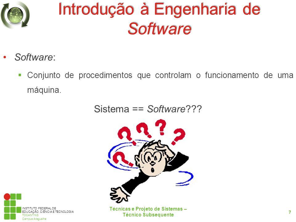 INSTITUTO FEDERAL DE EDUCAÇÃO, CIÊNCIA E TECNOLOGIA TOCANTINS Campus Araguaína Introdução à Engenharia de Software Projeto: Esforço temporário para obtenção de um produto único.