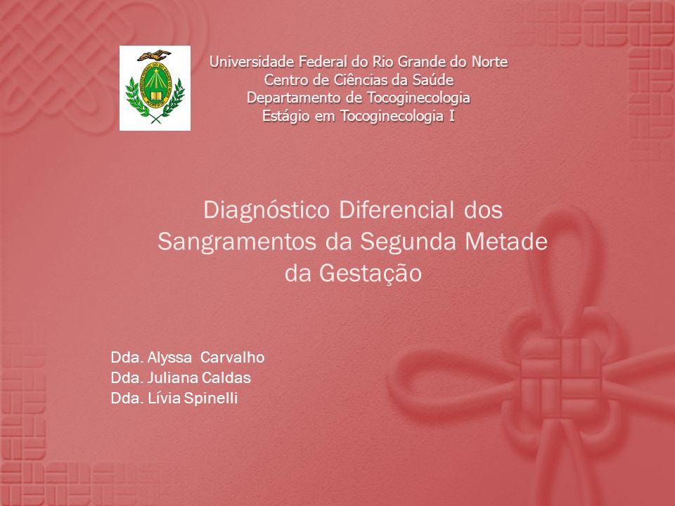 Universidade Federal do Rio Grande do Norte Centro de Ciências da Saúde Departamento de Tocoginecologia Estágio em Tocoginecologia I Diagnóstico Difer